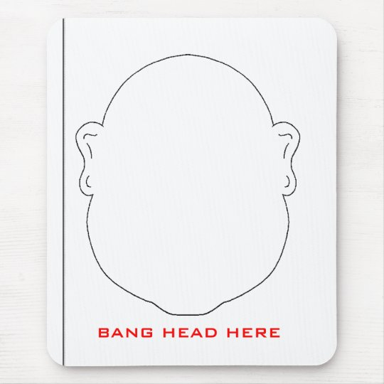BANG HEAD HERE MOUSE MAT