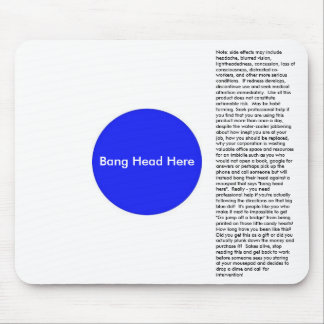 Bang Head Here Mousepads