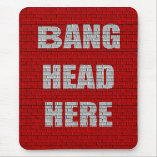 Bang Head Here office gift Mouse Mat