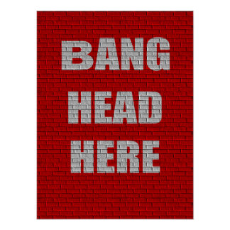 Bang Head Here Office Humor Poster