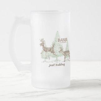 Bang! Just Kidding! Hunting Humor Frosted Glass Beer Mug