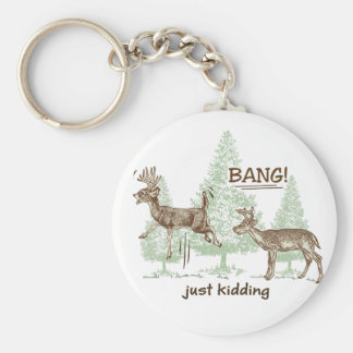 Bang! Just Kidding! Hunting Humor Key Ring