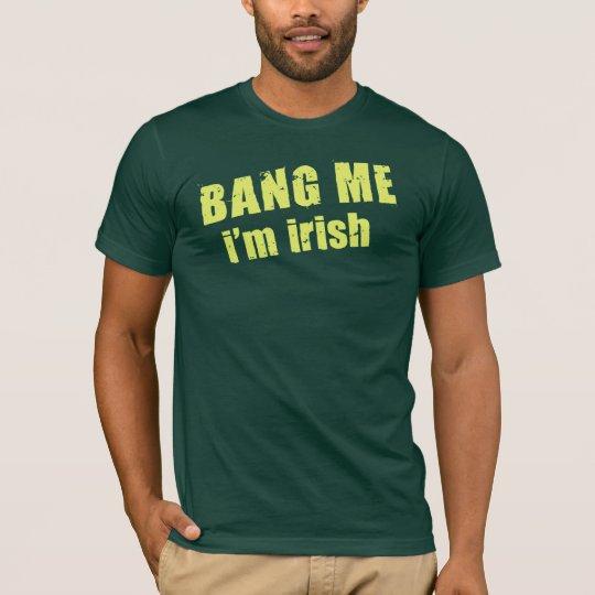 Bang Me I'm Irish, light yellow T-Shirt