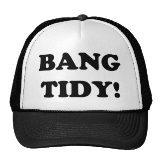 'BANG TIDY!' CAP