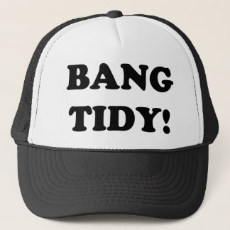 'BANG TIDY!' TRUCKER HAT