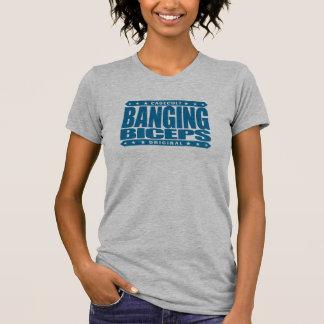 BANGING BICEPS - Genetically Modified Arms - GMAs Tee Shirts