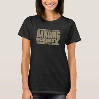 BANGING BODY - Heavenly Physique With Six-Pack Abs T-Shirt