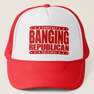 BANGING REPUBLICAN - A Conservative Patriot Savage Trucker Hat