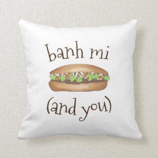 Banh Mi (and You) Vietnamese Food Foodie Sandwich Cushion