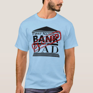 Bank of Dad - Closed T-Shirt
