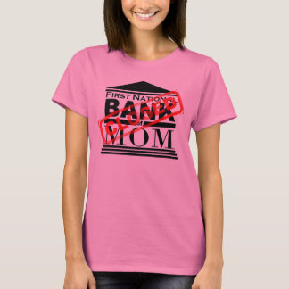 Bank of Mom - Closed T-Shirt