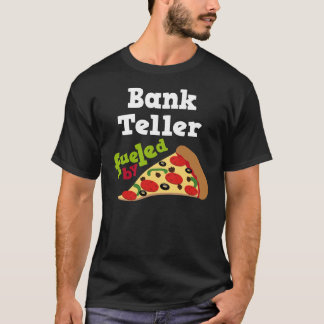 Bank Teller (Funny) Pizza Gift T-Shirt