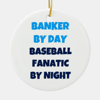 Banker by Day Baseball Fanatic by Night Christmas Ornament