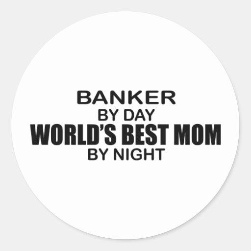 Banker -  World's Best Mom Stickers