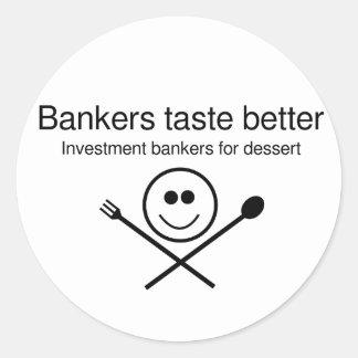 Bankers taste better round sticker