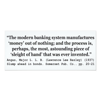 Banking Systems Manufacture Money Out Of Nothing 10 Cm X 24 Cm Invitation Card