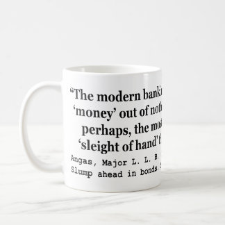 Banking Systems Manufacture Money Out Of Nothing Basic White Mug