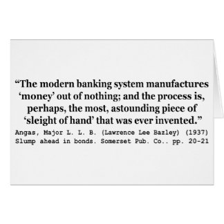 Banking Systems Manufacture Money Out Of Nothing Greeting Card