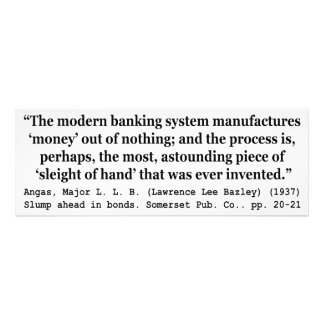 Banking Systems Manufacture Money Out Of Nothing Photograph