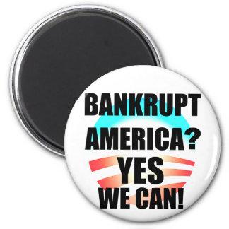 Bankrupt America? 6 Cm Round Magnet