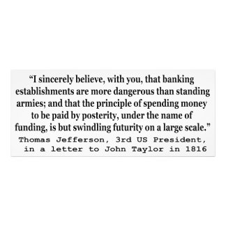 Banks Are More Dangerous Than Standing Armies Photographic Print