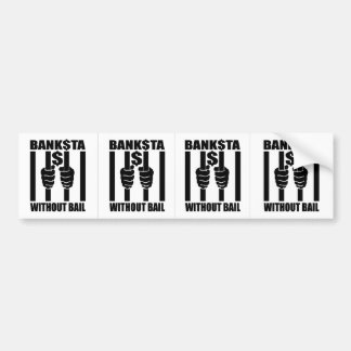 Bankstas Without Bail Stickers Bumper Sticker