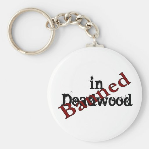 Banned in Deadwood Keychains