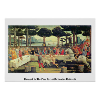 Banquet In The Pine Forest By Sandro Botticelli Poster