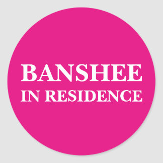 Banshee In Residence (Customizable text and color) Round Sticker