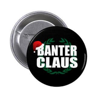 Banter Claus 6 Cm Round Badge