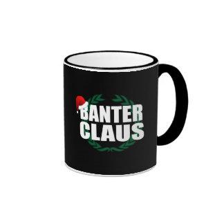 Banter Claus Ringer Coffee Mug