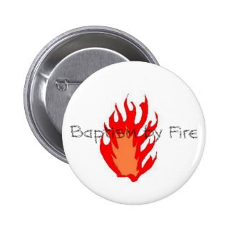 Baptism by Fire Button