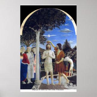 Baptism of Christ by Piero DellaFrancesca Poster