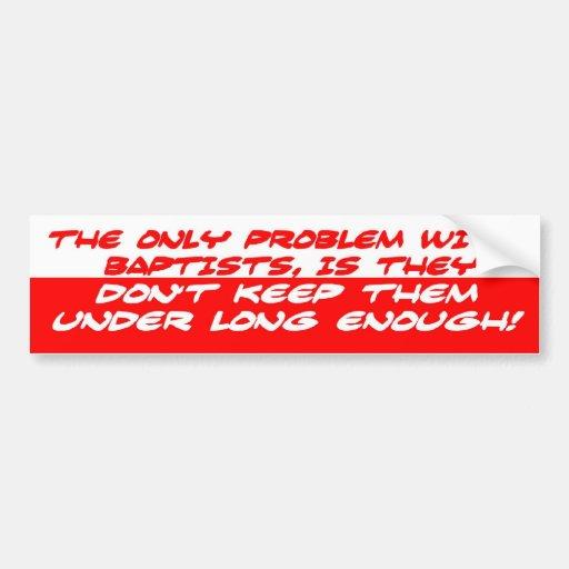 Baptists Bumper Sticker