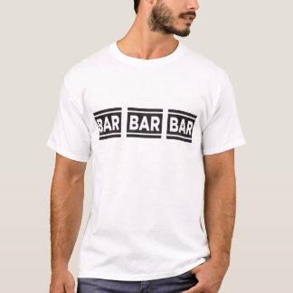 Bar Bar Bar T-Shirt