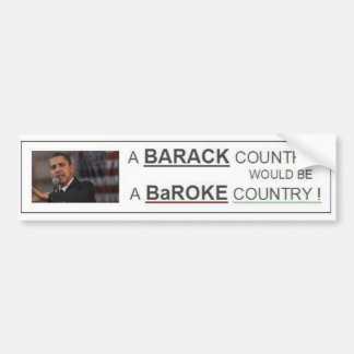 BARACK Country = BaROKE Country Car Bumper Sticker