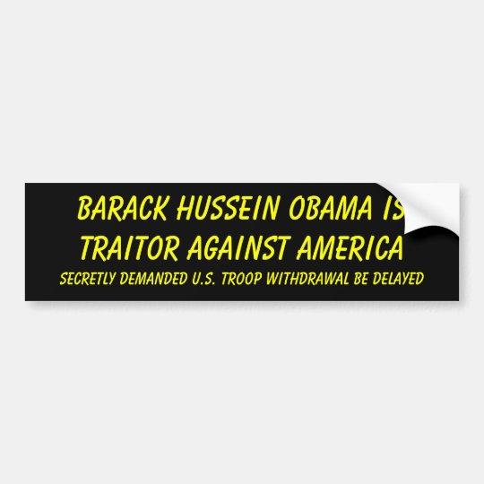 Barack Hussein Obama is Traitor against America... Bumper Sticker