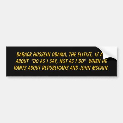 Barack Hussein Obama, the Elitist ... - Customized Bumper Sticker