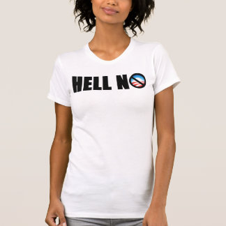 Barack Obama 2012? Hell No! T-Shirt