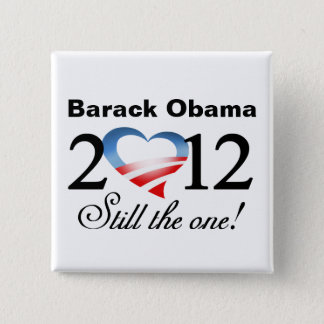 Barack Obama 2012 - Still the one! Campaign Button