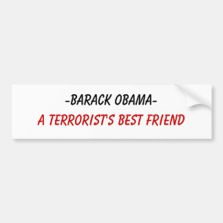 -Barack Obama-, A Terrorist's Best Friend Bumper Sticker