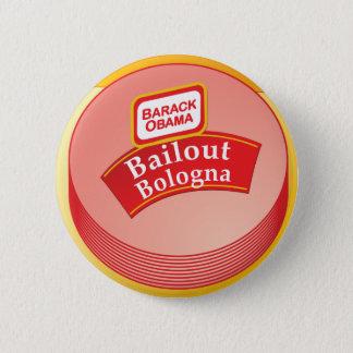 Barack Obama - Bailout Bologna 6 Cm Round Badge
