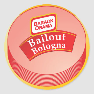 Barack Obama - Bailout Bologna Classic Round Sticker