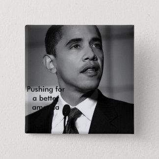 barack-obama-bw, Pushing for a better america 15 Cm Square Badge
