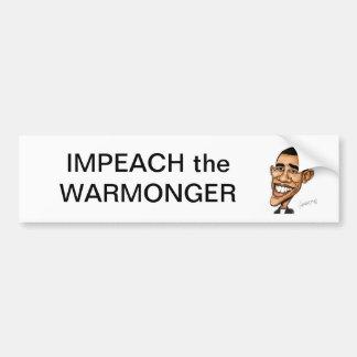 barack-obama-caricature-11, IMPEACH the WARMONGER Bumper Sticker