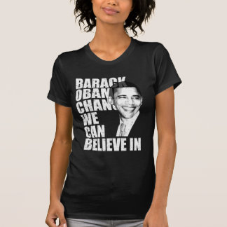 Barack Obama Change We Can Believe in T Shirt
