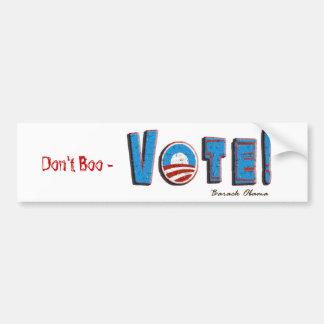 Barack Obama Don t Boo - Vote 2012 Campaign Gear Bumper Sticker