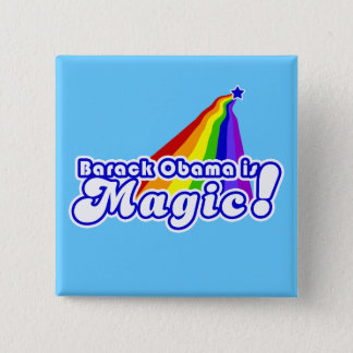 Barack Obama is Magic on a button! 15 Cm Square Badge