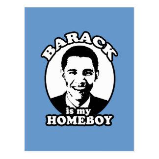Barack Obama is my homeboy Postcard