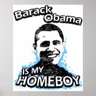 Barack Obama is my homeboy Poster